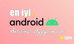 5 En İyi Android Antivirüs Programı: (Virüs Temizleme Uygulamaları)