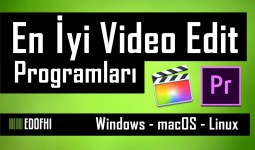 En İyi Video Edit Programları [Ücretli – Ücretsiz] – Windows – macOS – Linux için Tam 17 En İyi Video Düzenleme ve Montaj Programı